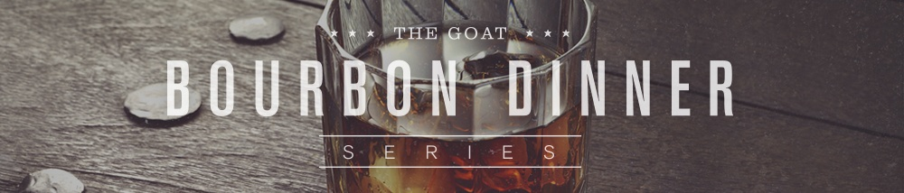 The Goat Bourbon Dinner Series